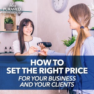 How to set the right price for your business and your clients